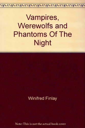 Vampires, werewolves and phantoms of the night : demonic tales from different lands