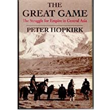 The Great Game: The Struggle for Empire in Central Asia by Peter Hopkirk (1992-09-27)