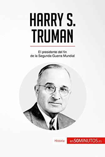 Descargar Libro Harry S. Truman: El presidente del fin de la Segunda Guerra Mundial (Historia) de 50Minutos.es