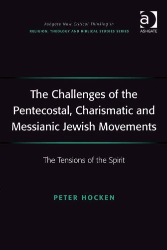 The Challenges of the Pentecostal, Charismatic and Messianic Jewish Movements: The Tensions of the Spirit (Ashgate New Critical Thinking in Religion, Theology and Biblical Studies) (English Edition) por Peter Hocken
