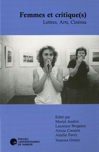 Femmes et critique(s) : Lettres, Arts, Cinéma PDF Books