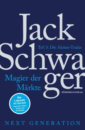 Magier der Märkte: Next Generation Teil 3: Die Aktien-Trader (Markt Ebook)