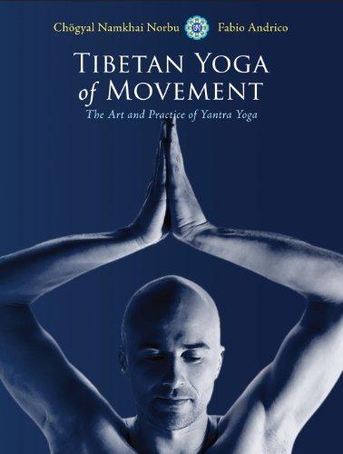 Tibetan Yoga of Movement: The Art and Practice of Yantra Yoga (English Edition)