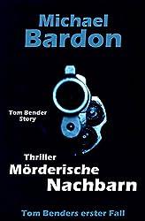 Mörderische Nachbarn: Tom Benders erster Fall ...