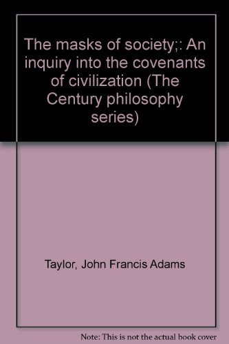 The masks of society;: An inquiry into the covenants of civilization (The Century philosophy series)