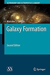 Galaxy Formation (Astronomy and Astrophysics Library) by Malcolm S. Longair (2007-12-12)