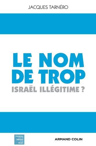 Le nom de trop: Israël illégitime ?