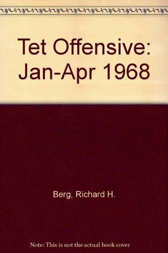 Tet Offensive: Jan-Apr 1968 by Richard H. Berg (1988-11-06)