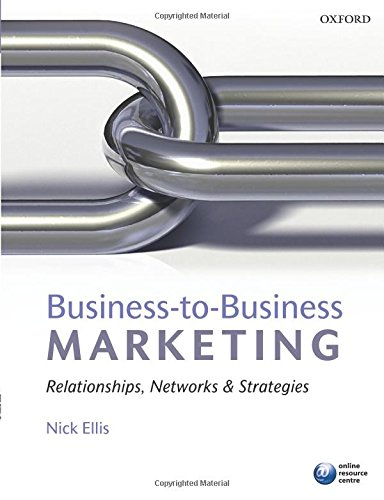 Business to Business Marketing: Relationships, Networks, and Strategies