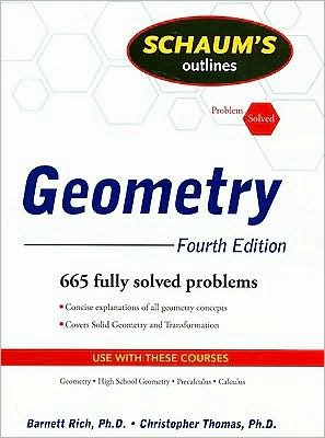 by Christopher Thomas.by Barnett Rich Schaum's Outline of Geometry. 4ed (Schaum's Outline Series)(text only)4th (Fourth) edition[Paperback]2008