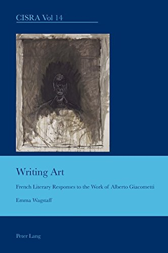 Writing Art: French Literary Responses to the Work of Alberto Giacometti (Cultural Interactions: Studies in the Relationship between the Arts) por Emma Wagstaff