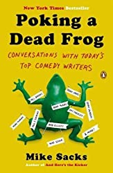 By Sacks, Mike ( Author ) [ Poking a Dead Frog: Conversations with Today's Top Comedy Writers By Jun-2014 Paperback