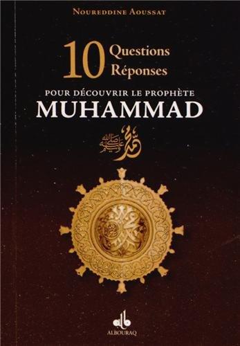 10 questions réponses pour découvrir le Prophète Muhammad (bsl)