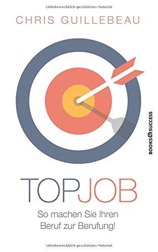 Top-Job: So machen Sie Ihren Beruf zur Berufung!