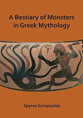 A Bestiary of Monsters in Greek Mythology por Spyros Syropoulos