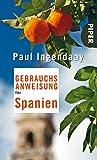 Gebrauchsanweisung für Spanien - Paul Ingendaay