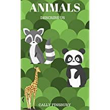 Animals: Describe us (Smarter thinking & clever kids Book 1) (English Edition)