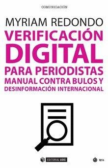Verificación digital para periodistas (Manuales) por Myriam Redondo
