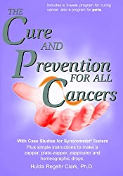 The Cure and Prevention of All Cancers (English Edition)