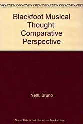 Blackfoot Musical Thought: Comparative Perspectives by Bruno Nettl (1989-03-02)
