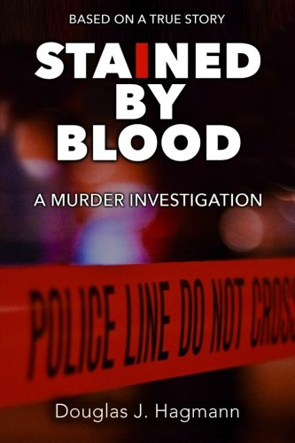 Stained By Blood: A Murder Investigation