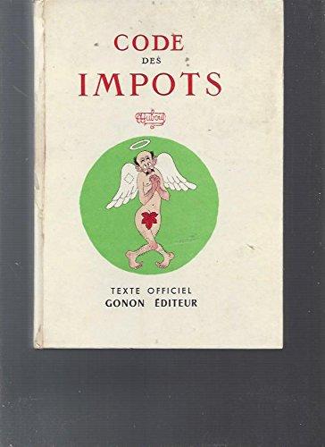 Code général des impots. texte officiel. illustration en couleurs de dubout. par G, Renard et J, Edward Extraits Choisis et Commentés par X