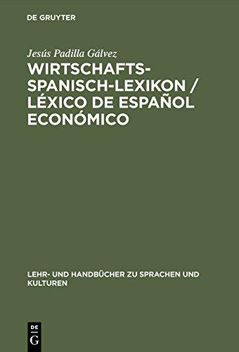 Wirtschaftsspanisch-Lexikon: Spanisch-Deutsch / Deutsch-Spanisch