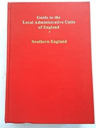 Guide to Local Administrative Units of England: Southern England v. 1 (Royal Historical Society guides & handbooks) by Frederic A. Youngs (1980-09-23)