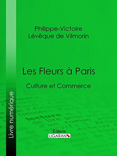 Lire un Les Fleurs à Paris: Culture et commerce epub, pdf