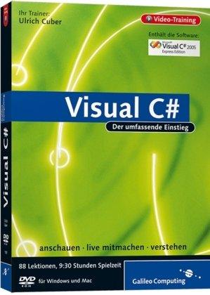 Visual C#, DVD-ROM Der umfassende Einstieg. Anschauen, live mitmachen, verstehen. Video-Training. Für Windows 98, 2000, XP, Vista und Mac OS X ab ... C sharp 2005 Express Edition. 9:30 Std.