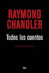 Todos los cuentos par Raymond Chandler