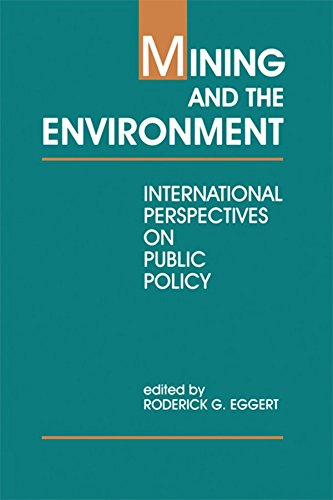 Mining and the Environment: International Perspectives on Public Policy (Rff Press) (English Edition)