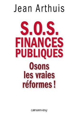 S.O.S. Finances publiques : Osons les vraies réformes ! (Documents, Actualités, Société) pdf, epub