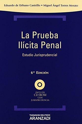 La prueba ilícita penal: Incluye CD (Técnica Tapa Dura) de Eduardo de Urbano Castrillo (24 oct 2012) Tapa blanda