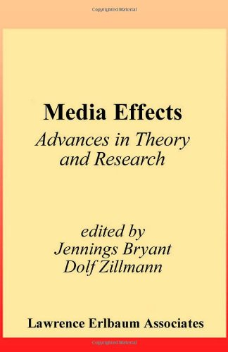 Media Effects: Advances in Theory and Research (Routledge Communication Series)