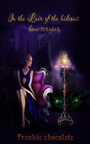In The Lair Of The Hideous  Bone Scraper (English Edition) Bone Scraper