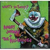 Songtexte von Angry Johnny and The Killbillies - What's So Funny?