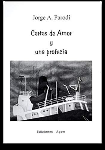 Cartas de amor y una profecía por Jorge Atilio Parodi
