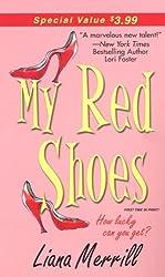 My Red Shoes (Zebra Contemporary Romance) by Liana Merrill (2005-06-07)