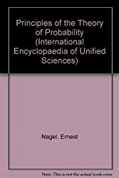 Principles of the Theory of Probability (International Encyclopaedia of Unified Sciences)