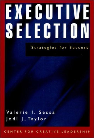Executive Selection: Strategies for Success 1st edition by Sessa, Valerie I., Taylor, Jodi J. (2000) Hardcover