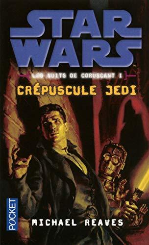 Les nuits de coruscant, tome 1 : Crépuscule Jedi