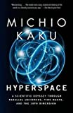 By Michio Kaku ( Author ) [ Hyperspace: A Scientific Odyssey Through Parallel Universes, Time Warps, and the 10th Dimens Ion By Feb-1995 Paperback