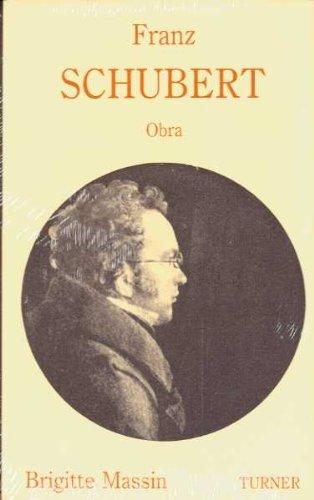 Franz Schubert: Biografía y obra: 2 (Turner Música)