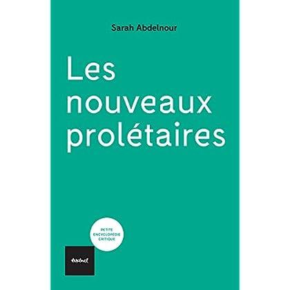 Les Nouveaux prolétaires (Petite encyclopédie critique)