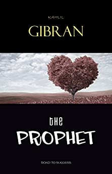 The Prophet (a book of 26 prose poetry essays) by [Gibran, Kahlil]