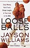 Image de Loose Balls: Easy Money, Hard Fouls, Cheap Laughs, and True Love in the NBA