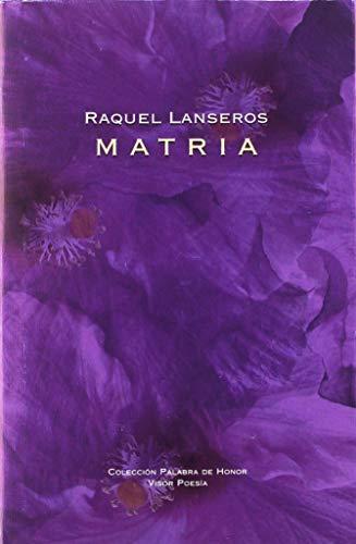 Matria: Premio Andalucía de la Crítica de Poesía 2019 (Palabra de Honor)