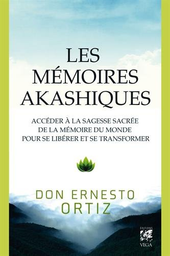 Les mémoires akashiques : Accéder à la sagesse sacrée de la mémoire du monde pour se libérer et se transformer