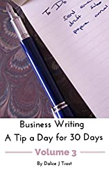 Business Writing - A Tip a Day for 30 Days Volume 3 (Business Writing--A Tip a Day for 30 Days)